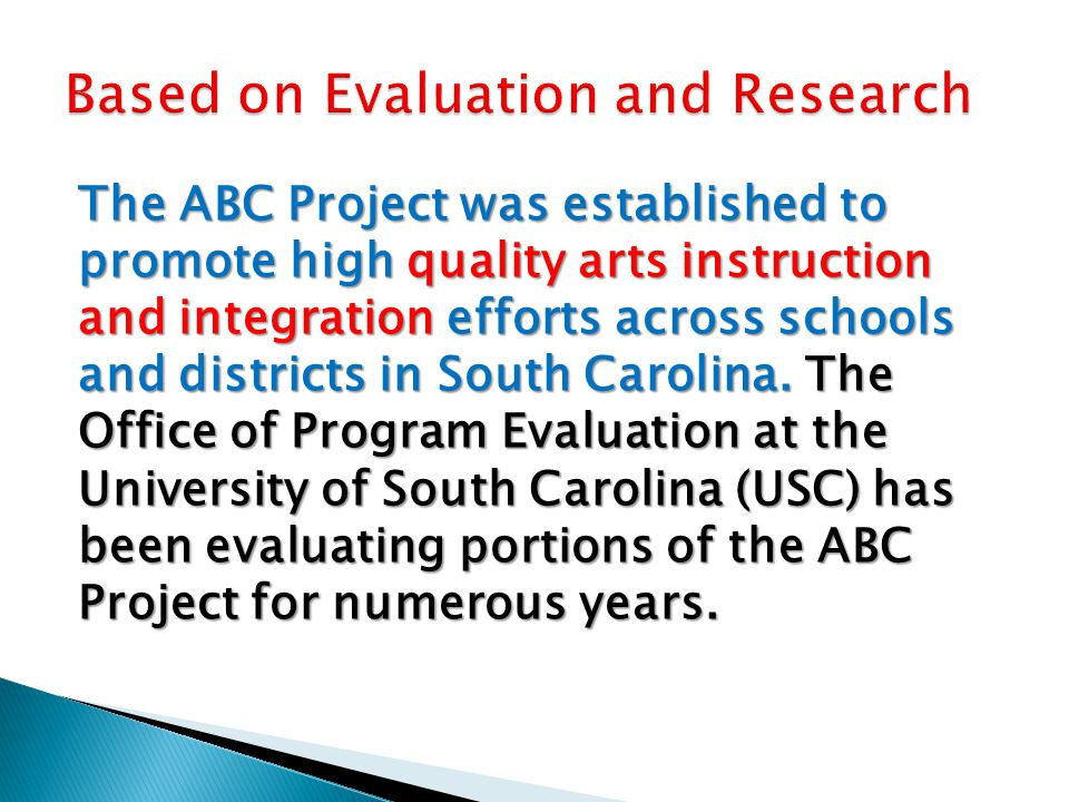 The ABC Project was established to promote high quality arts instruction and integration efforts across schools and districts in South Carolina.