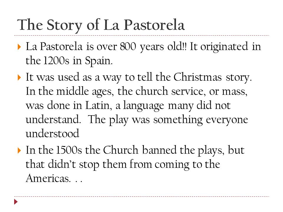 The Story of La Pastorela  La Pastorela is over 800 years old!.