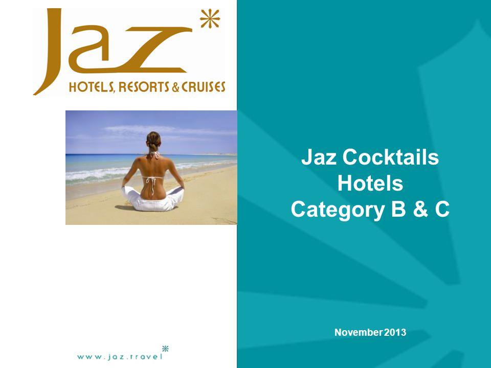 Jaz Cocktails Hotels Category B & C November 2013