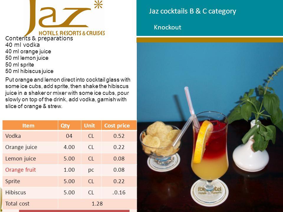 Jaz cocktails B & C category Contents & preparations 40 ml vodka 40 ml orange juice 50 ml lemon juice 50 ml sprite 50 ml hibiscus juice Put orange and