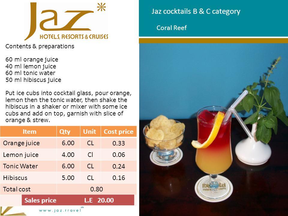 Jaz cocktails B & C category Contents & preparations 60 ml orange juice 40 ml lemon juice 60 ml tonic water 50 ml hibiscus juice Put ice cubs into coc