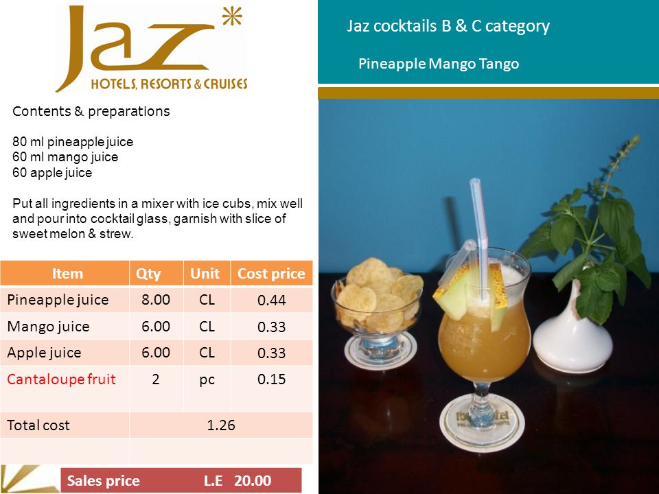 Jaz cocktails B & C category Contents & preparations 80 ml pineapple juice 60 ml mango juice 60 apple juice Put all ingredients in a mixer with ice cu