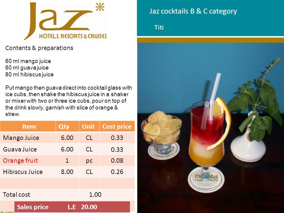 Jaz cocktails B & C category Contents & preparations 60 ml mango juice 60 ml guava juice 80 ml hibiscus juice Put mango then guava direct into cocktai