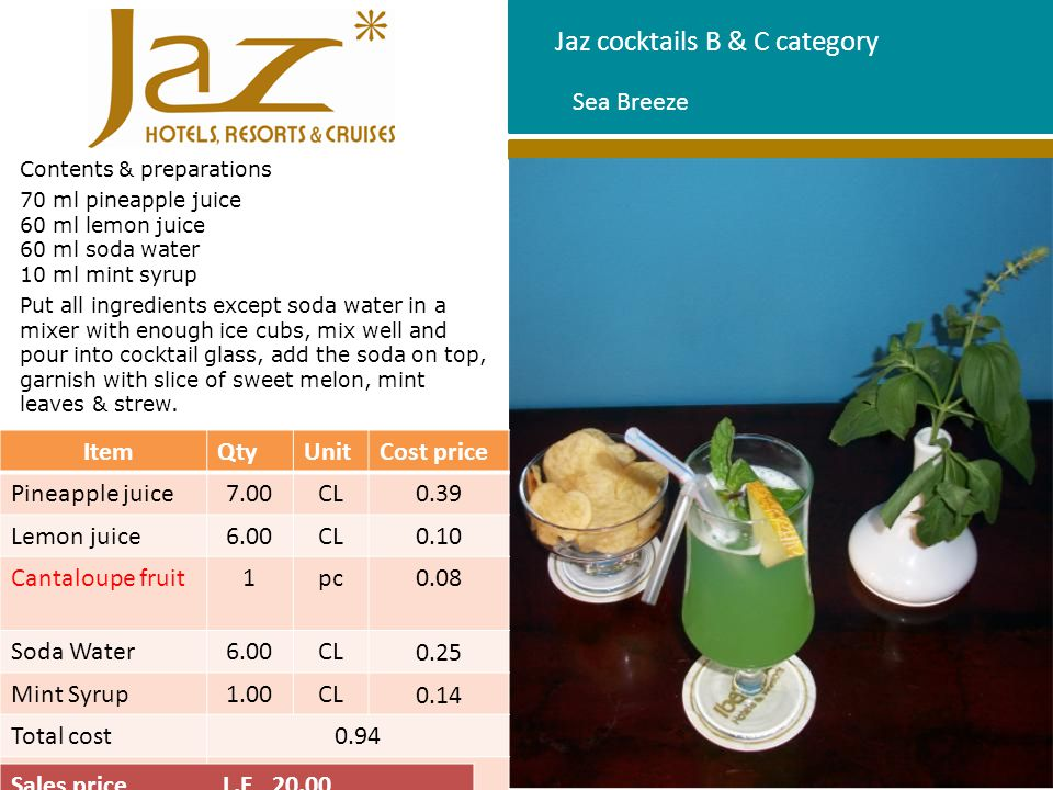 Jaz cocktails B & C category Contents & preparations 70 ml pineapple juice 60 ml lemon juice 60 ml soda water 10 ml mint syrup Put all ingredients exc