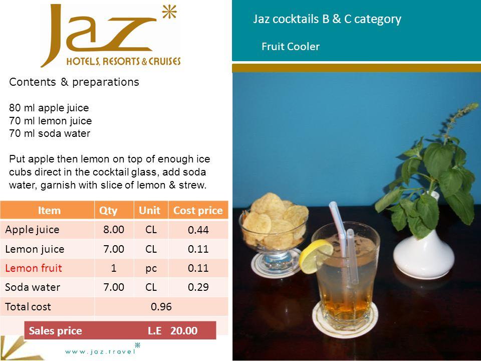 Jaz cocktails B & C category Contents & preparations 80 ml apple juice 70 ml lemon juice 70 ml soda water Put apple then lemon on top of enough ice cu