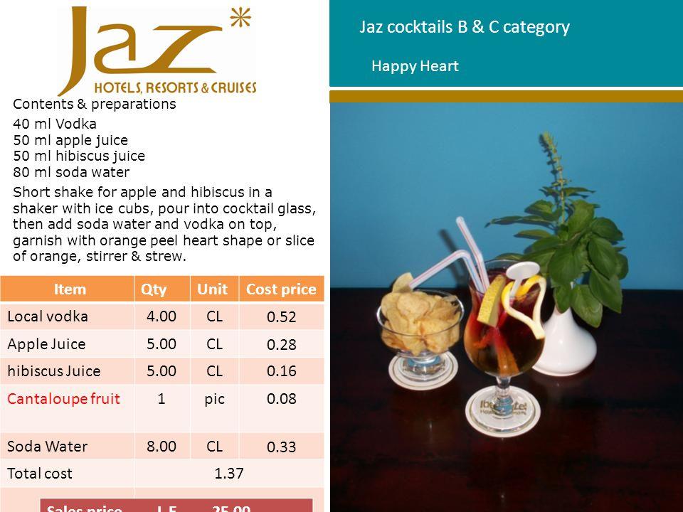 Jaz cocktails B & C category Contents & preparations 40 ml Rum 80 ml orange juice 70 ml lemon juice 10 ml grenadine syrup Put ice cubs in the cocktail glass, pour orange and lemon then the rum on top and grenadine, twist of orange, slice of lemon, stirrer & strew.
