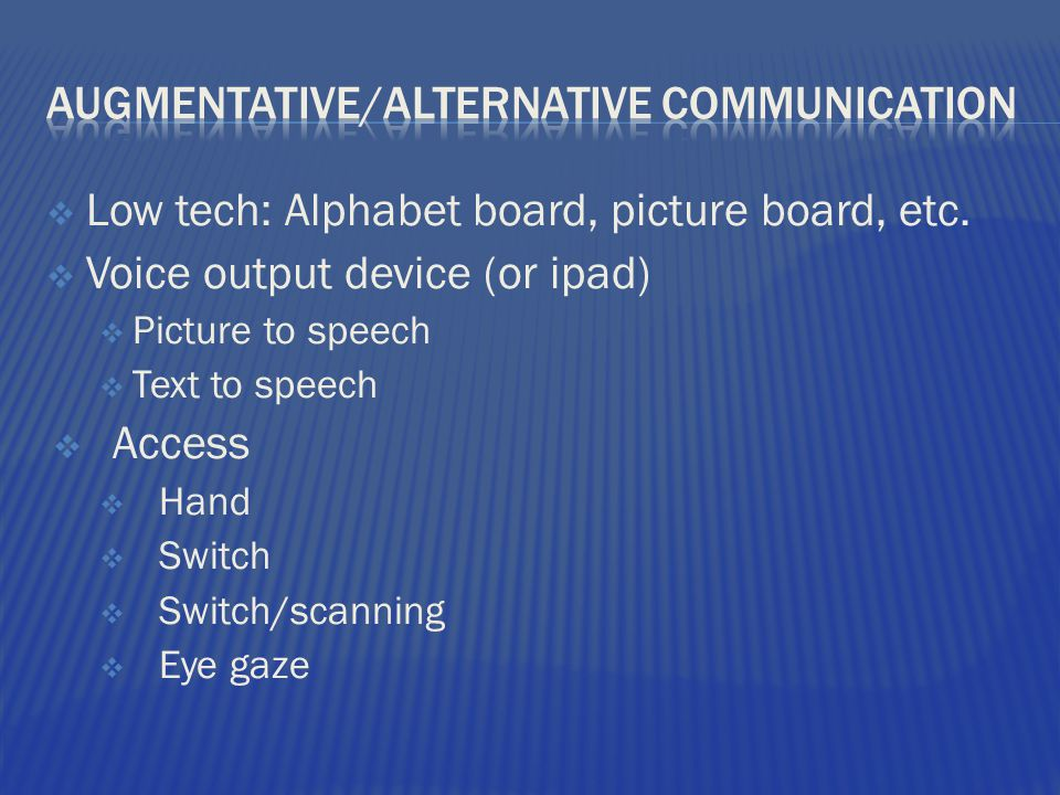  Low tech: Alphabet board, picture board, etc.