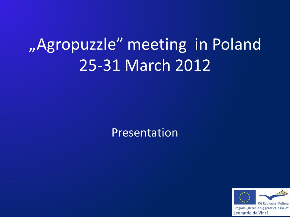 """""""Agropuzzle"""" meeting in Poland 25-31 March 2012 Presentation"""