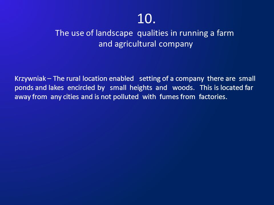 10. The use of landscape qualities in running a farm and agricultural company Krzywniak – The rural location enabled setting of a company there are sm