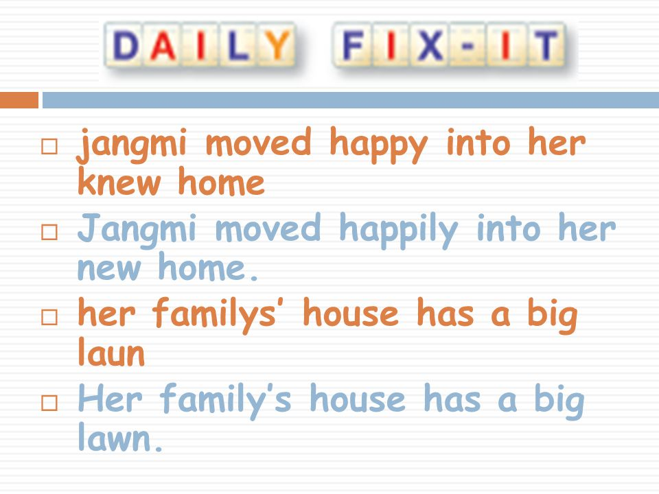  jangmi moved happy into her knew home  Jangmi moved happily into her new home.