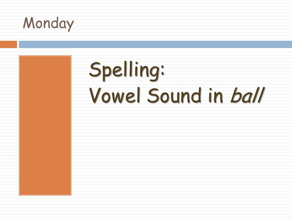 Monday Spelling: Vowel Sound in ball