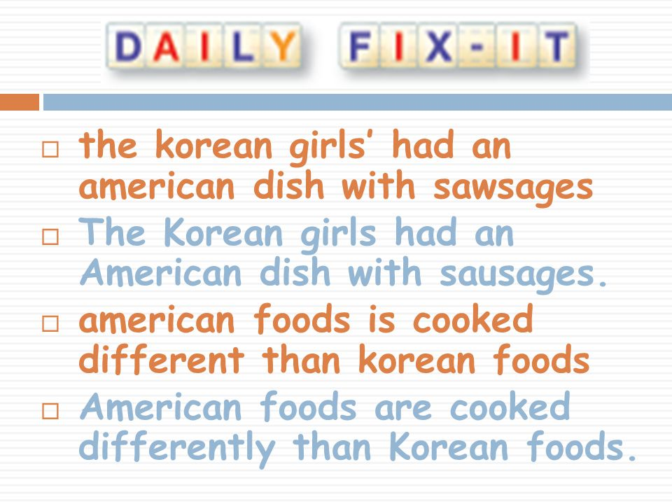  the korean girls' had an american dish with sawsages  The Korean girls had an American dish with sausages.