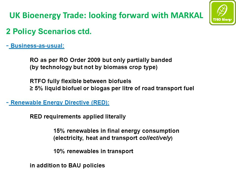 UK Bioenergy Trade: looking forward with MARKAL 2 Policy Scenarios ctd.