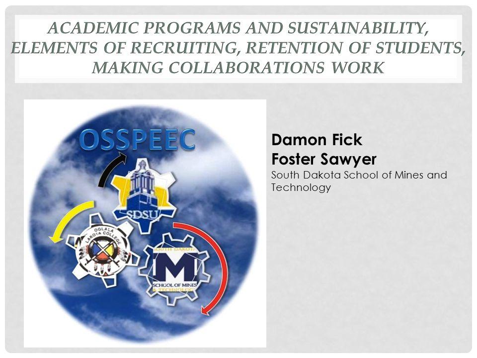 Damon Fick Foster Sawyer South Dakota School of Mines and Technology