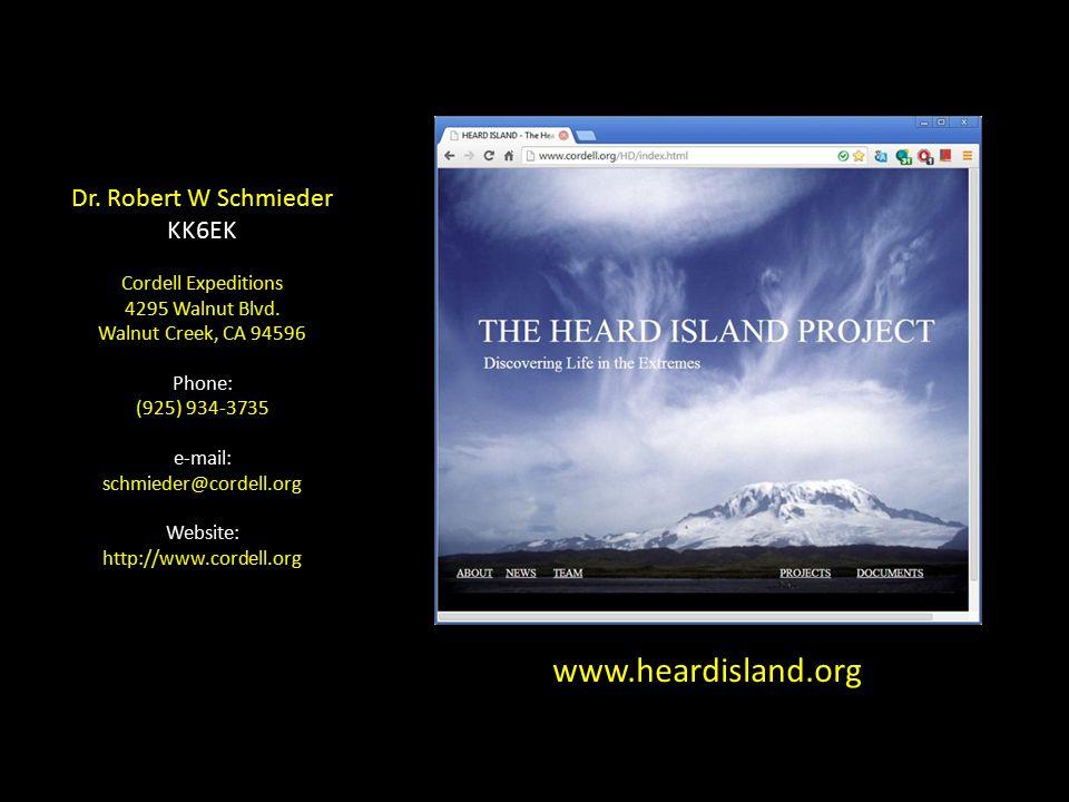 www.heardisland.org Dr. Robert W Schmieder KK6EK Cordell Expeditions 4295 Walnut Blvd.