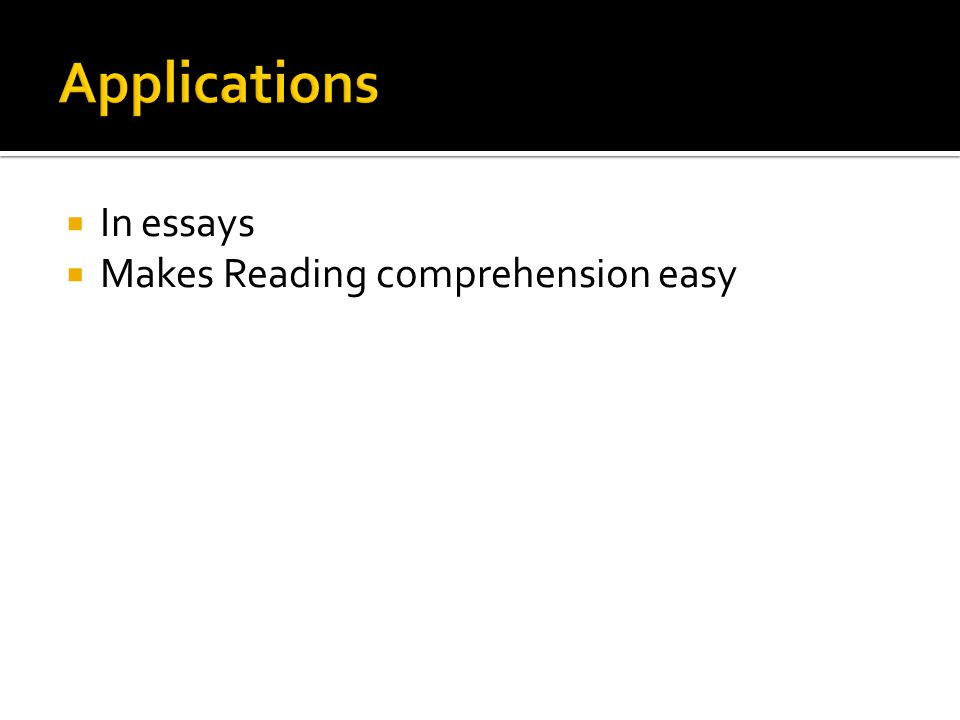  In essays  Makes Reading comprehension easy