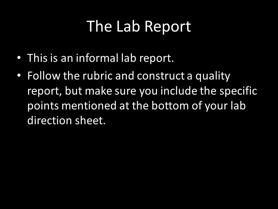 The Lab Report This is an informal lab report.