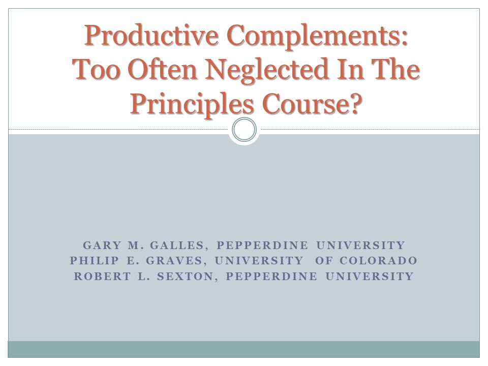 GARY M. GALLES, PEPPERDINE UNIVERSITY PHILIP E. GRAVES, UNIVERSITY OF COLORADO ROBERT L.