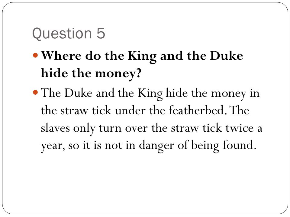 Chapter 27 – Question 1 Where does Huck hide the stolen money.