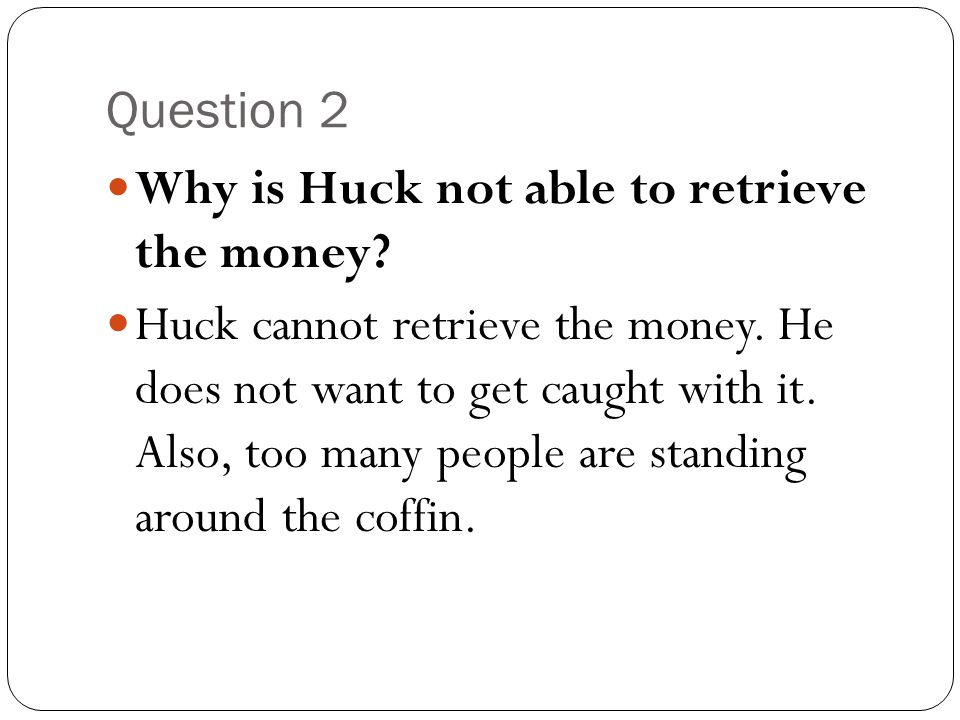 Question 3 What does the doctor suggest keeping until the King and the Duke are freed of the suspicion of being frauds.