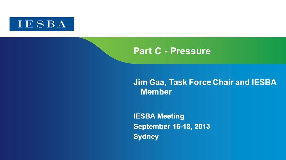 Page 1 Part C - Pressure Jim Gaa, Task Force Chair and IESBA Member IESBA Meeting September 16-18, 2013 Sydney