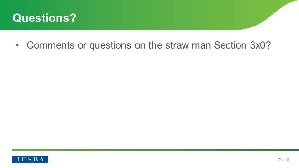 Page 9 Comments or questions on the straw man Section 3x0 Questions