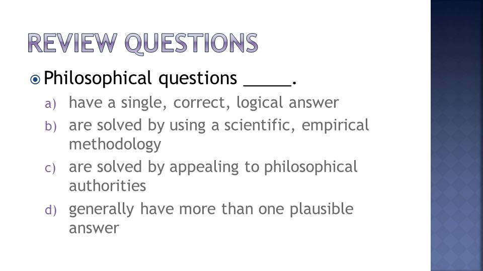PPhilosophical questions _____.