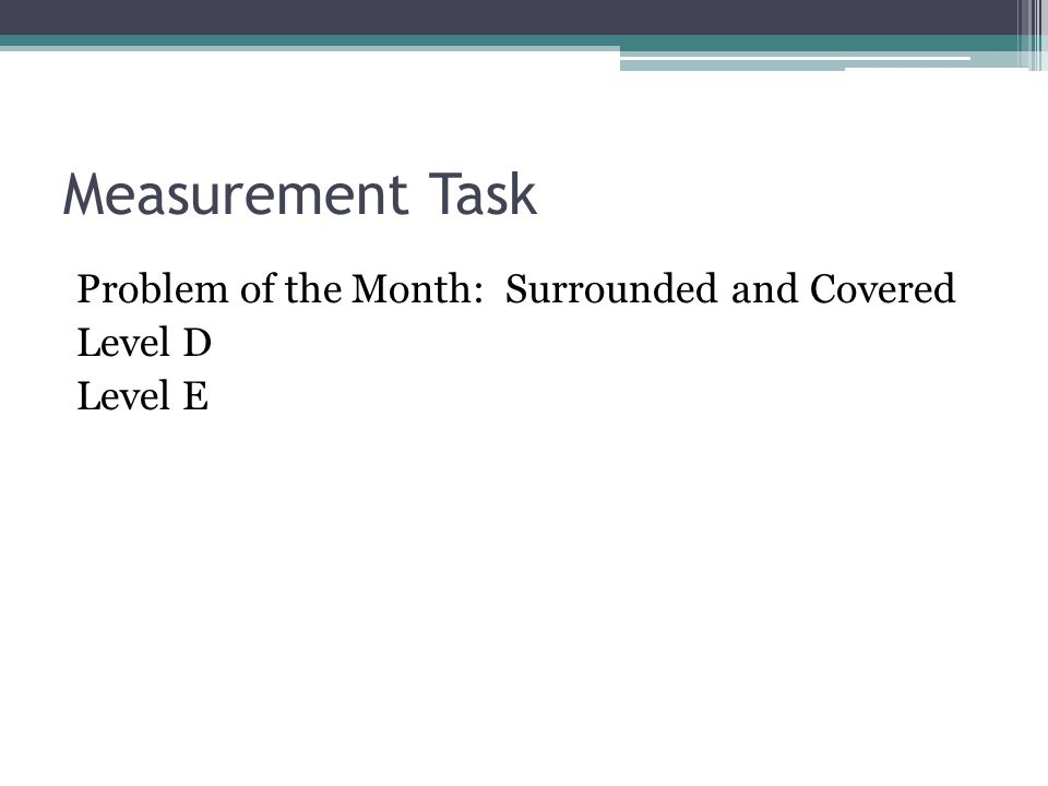 Measurement Task Problem of the Month: Surrounded and Covered Level D Level E