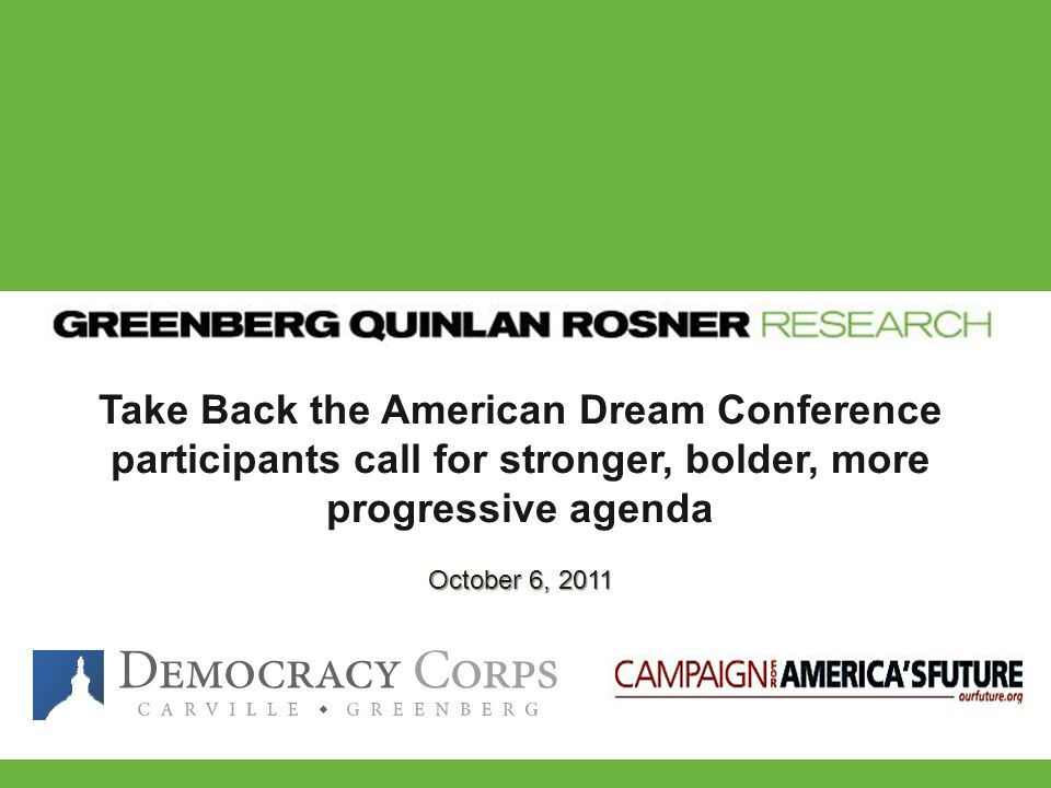 Take Back the American Dream Conference participants call for stronger, bolder, more progressive agenda October 6, 2011
