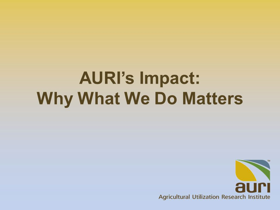 AURI's Impact: Why What We Do Matters