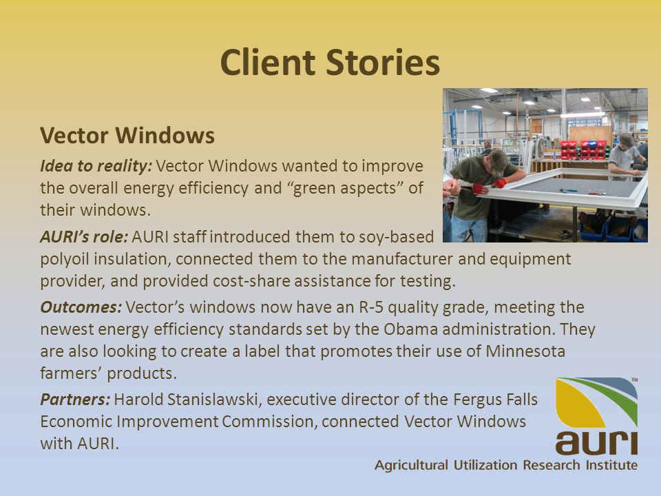 Client Stories Vector Windows Idea to reality: Vector Windows wanted to improve the overall energy efficiency and green aspects of their windows.