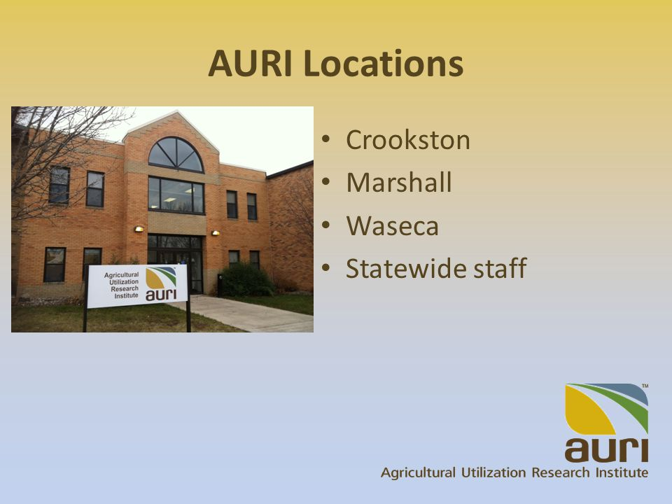AURI Locations Crookston Marshall Waseca Statewide staff