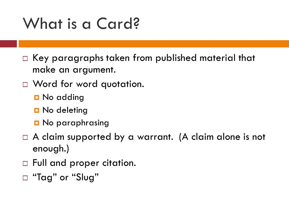 What is a Card.  Key paragraphs taken from published material that make an argument.