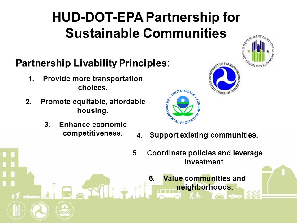 HUD-DOT-EPA Partnership for Sustainable Communities 1.Provide more transportation choices.