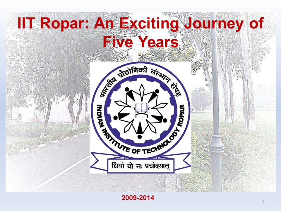 IIT Ropar: An Exciting Journey of Five Years 1 2009-2014