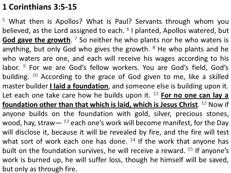 1 Corinthians 3:5-15 5 What then is Apollos.What is Paul.