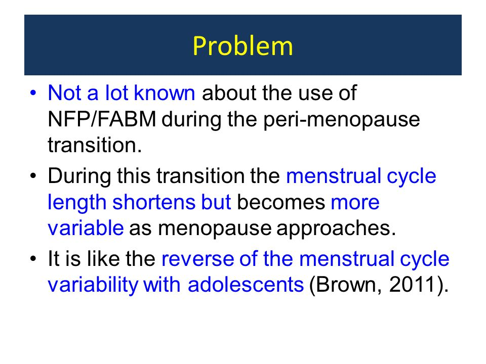Use of NFP in Short / Long Cycles Major efficacy trials excluded women with consistently short/long cycles How many women fall outside the typical range?