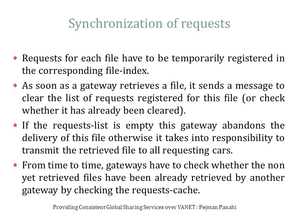 Synchronization of requests Requests for each file have to be temporarily registered in the corresponding file-index.