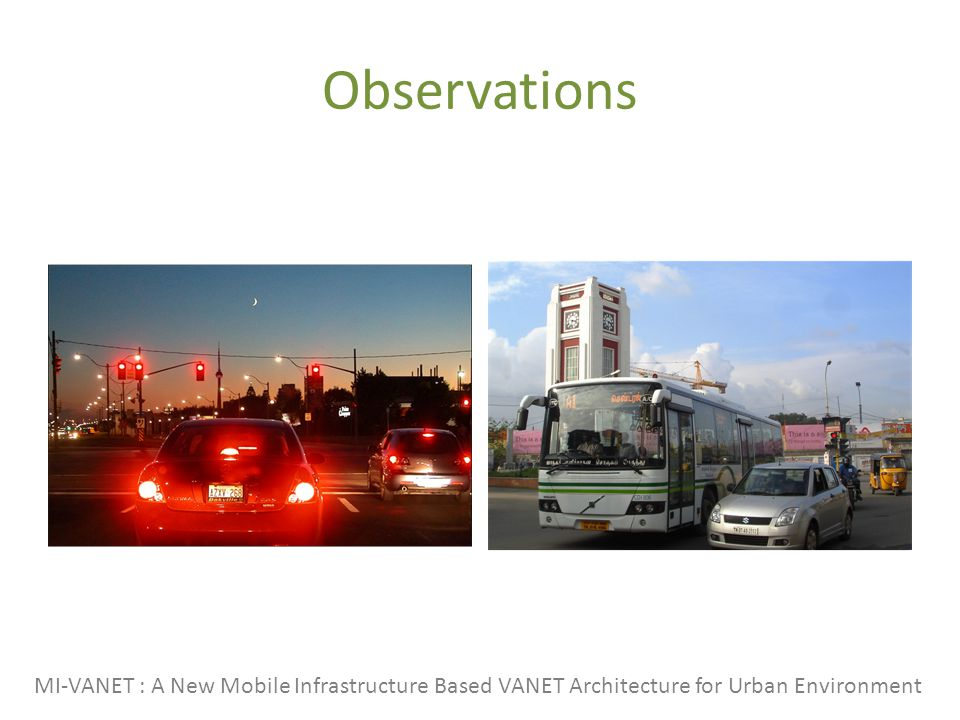Observations MI-VANET : A New Mobile Infrastructure Based VANET Architecture for Urban Environment