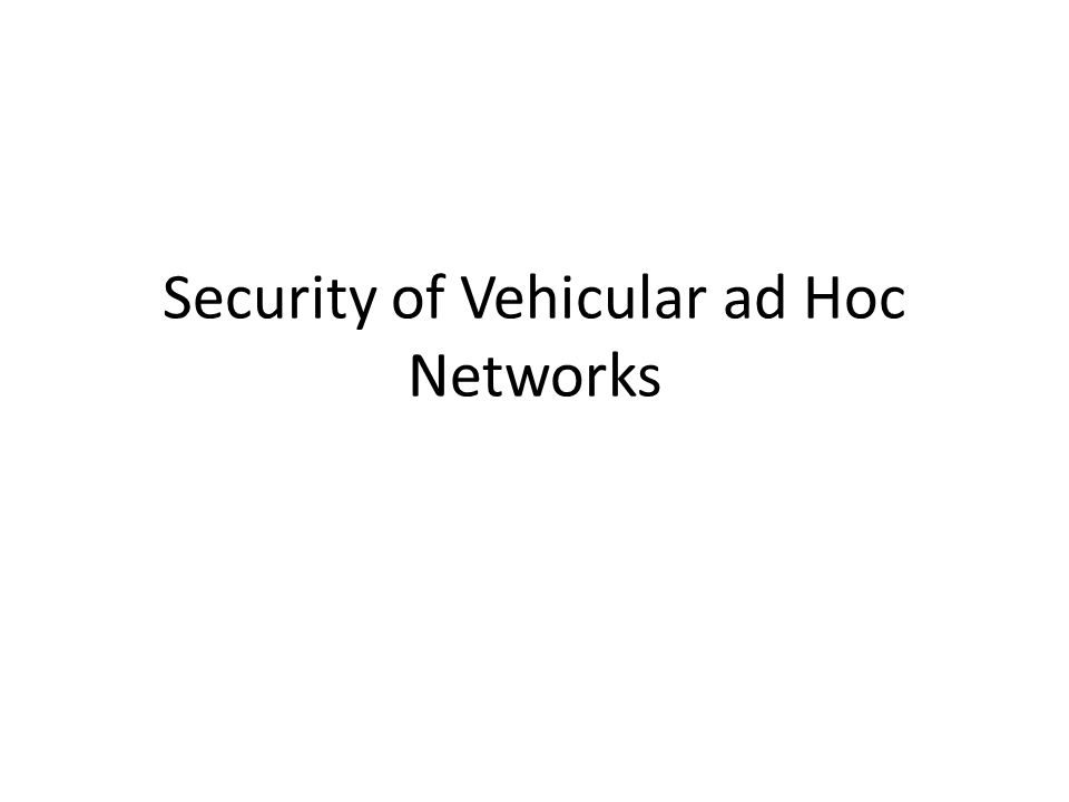 Security of Vehicular ad Hoc Networks