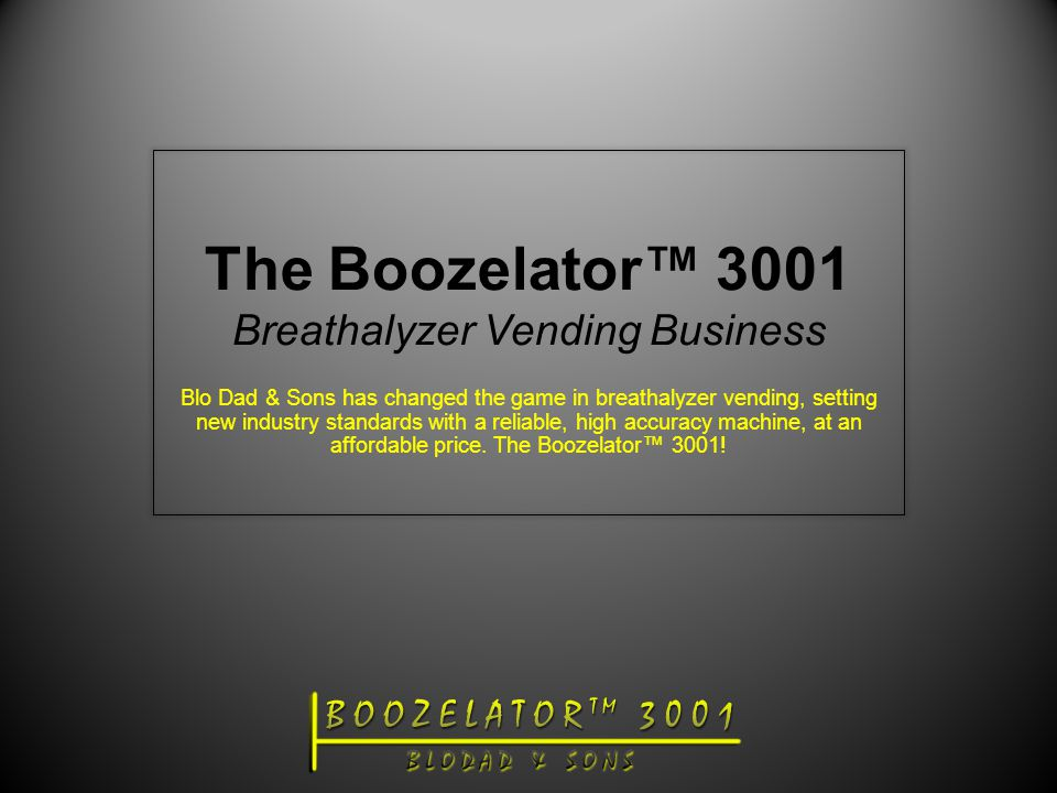The Boozelator™ 3001 Breathalyzer Vending Business Blo Dad & Sons has changed the game in breathalyzer vending, setting new industry standards with a