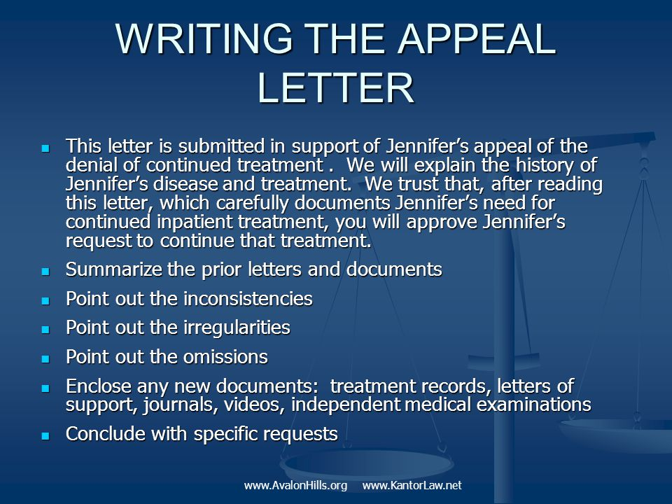 WRITING THE APPEAL LETTER This letter is submitted in support of Jennifer's appeal of the denial of continued treatment.