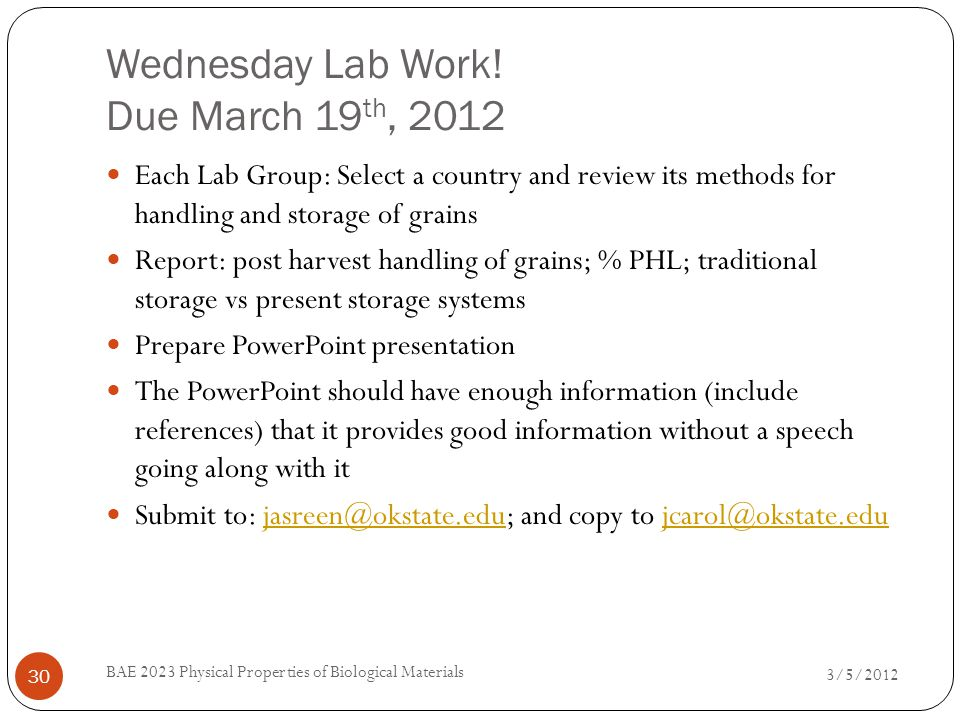 Wednesday Lab Work! Due March 19 th, 2012 3/5/2012 BAE 2023 Physical Properties of Biological Materials 30 Each Lab Group: Select a country and review
