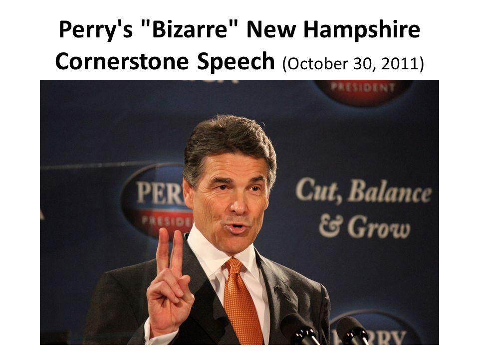 Perry s Bizarre New Hampshire Cornerstone Speech (October 30, 2011)