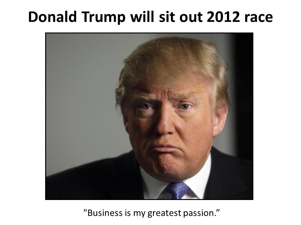 Donald Trump will sit out 2012 race