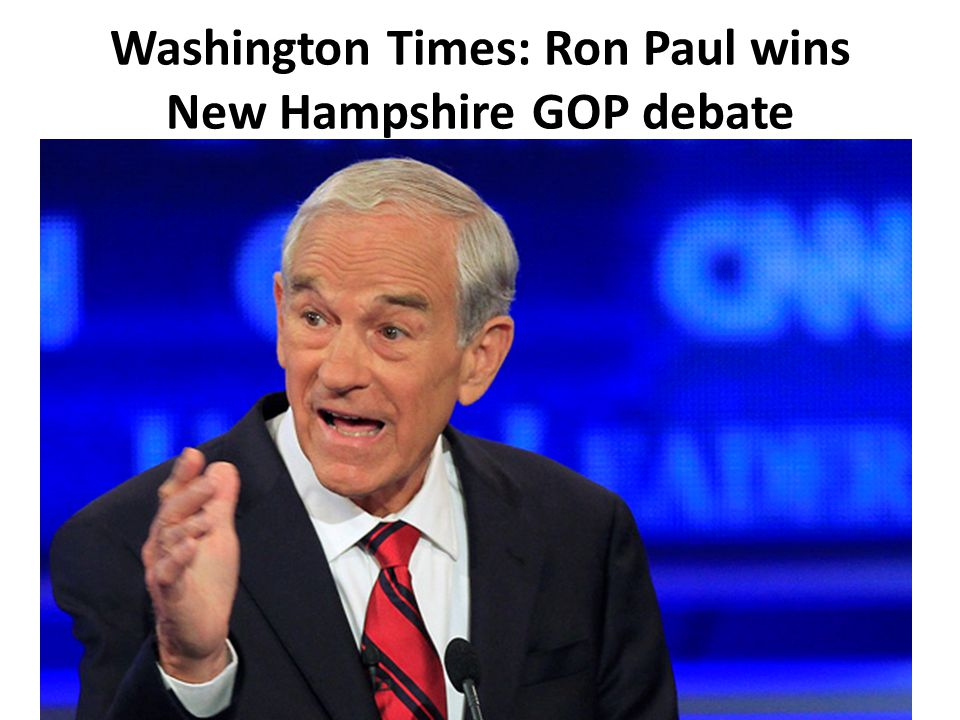 Washington Times: Ron Paul wins New Hampshire GOP debate
