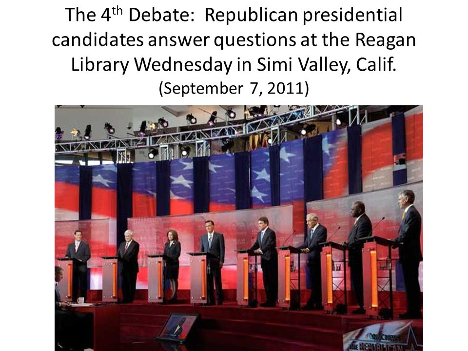 The 4 th Debate: Republican presidential candidates answer questions at the Reagan Library Wednesday in Simi Valley, Calif. (September 7, 2011)