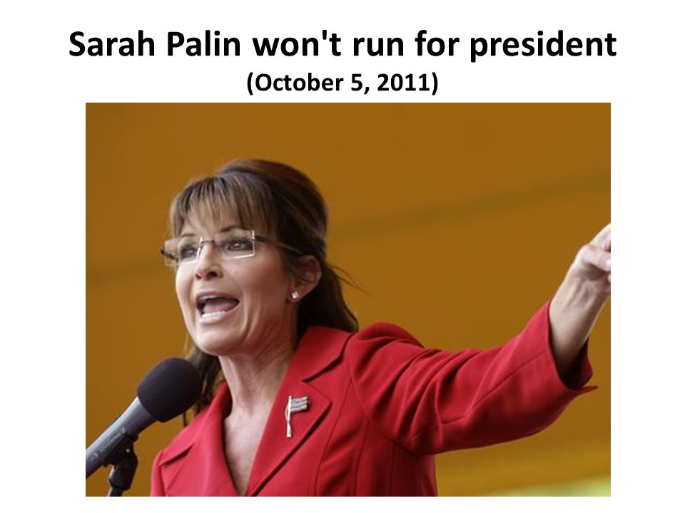 Sarah Palin won't run for president (October 5, 2011)