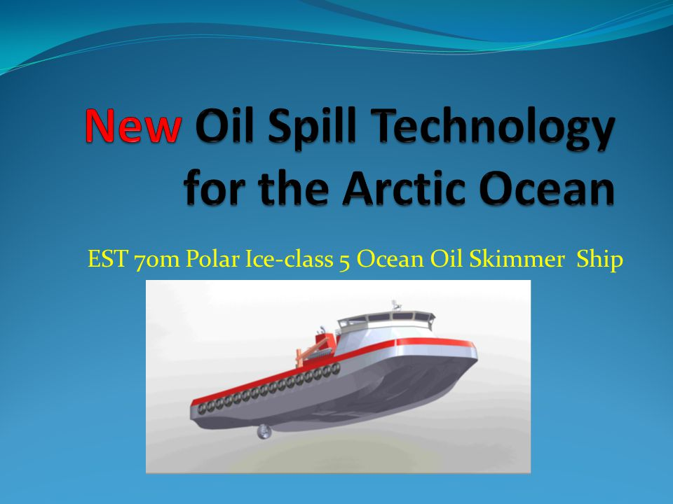 EST 70m Polar Ice-class 5 Ocean Oil Skimmer Ship