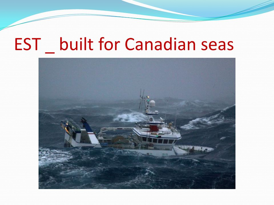 EST _ built for Canadian seas